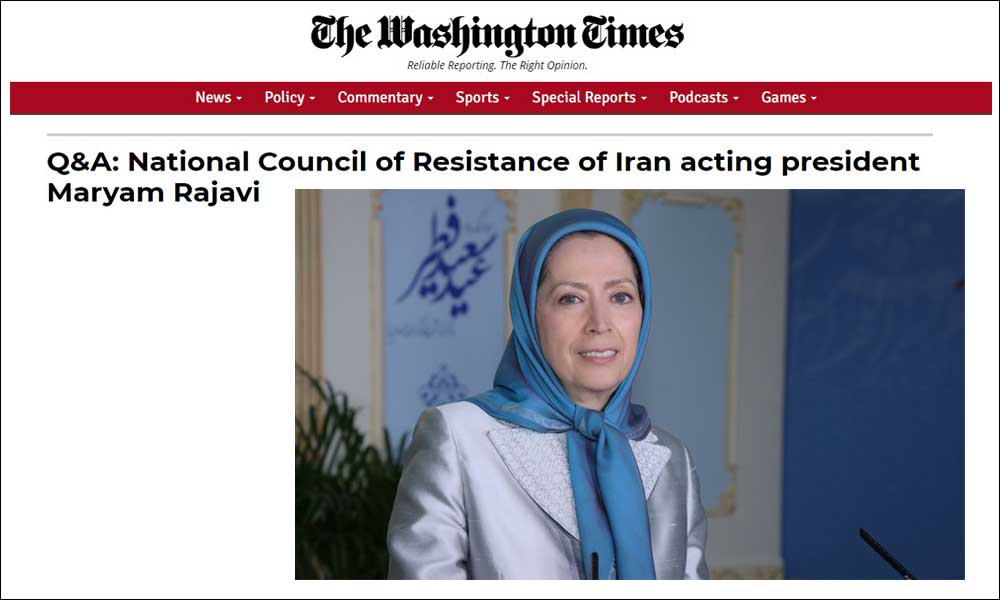 مقابلة واشنطن تايمز مع رئيسة الجمهورية المنتخبة من قبل المجلس الوطني للمقاومة الإيرانية السيدة مريم رجوي