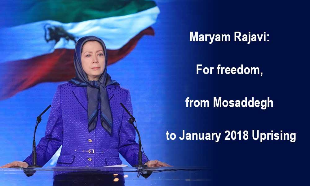 Maryam Rajavi: For freedom, from Mosaddegh to January 2018 Uprising
