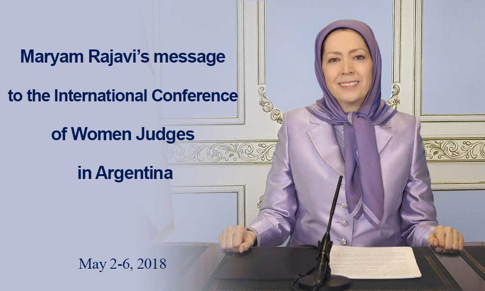 Maryam Rajavi's message to the International Conference of Women Judges in Argentina