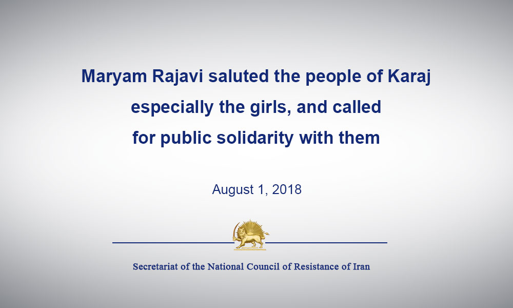 Maryam Rajavi saluted the people of Karaj, especially the girls, and called for public solidarity with them