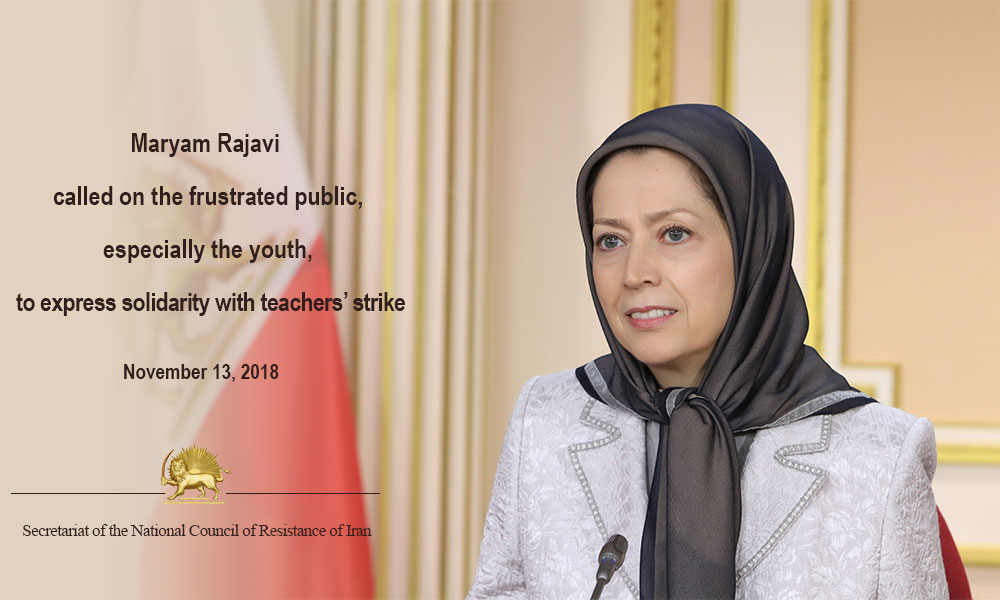 Maryam Rajavi   called on the frustrated public,  especially the youth,  to express solidarity with teachers' strike