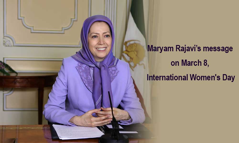 Maryam Rajavi's message on March 8, International Women's Day