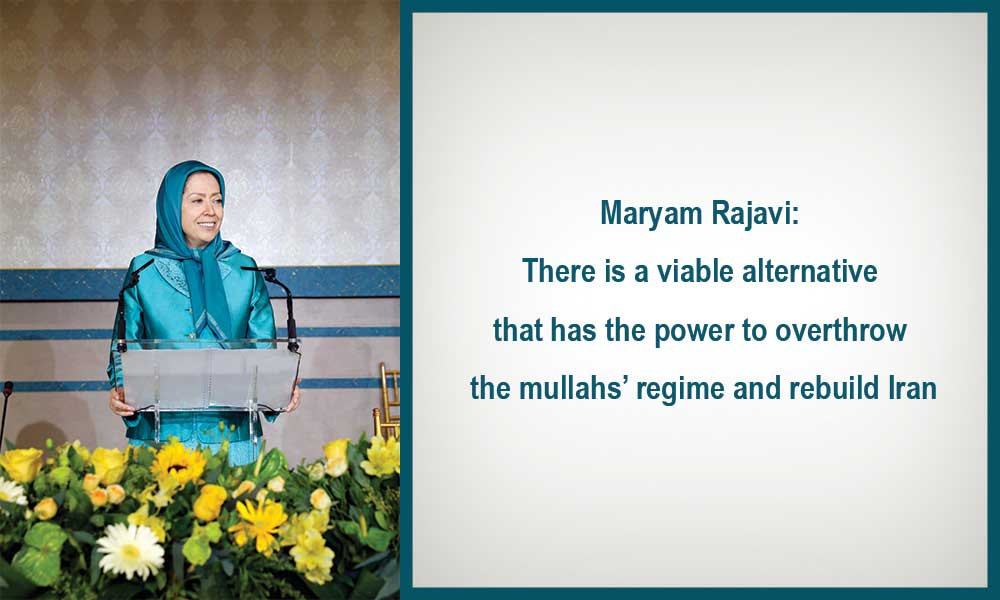 Maryam Rajavi: There is a viable alternative that has the power to overthrow the mullahs' regime and rebuild Iran