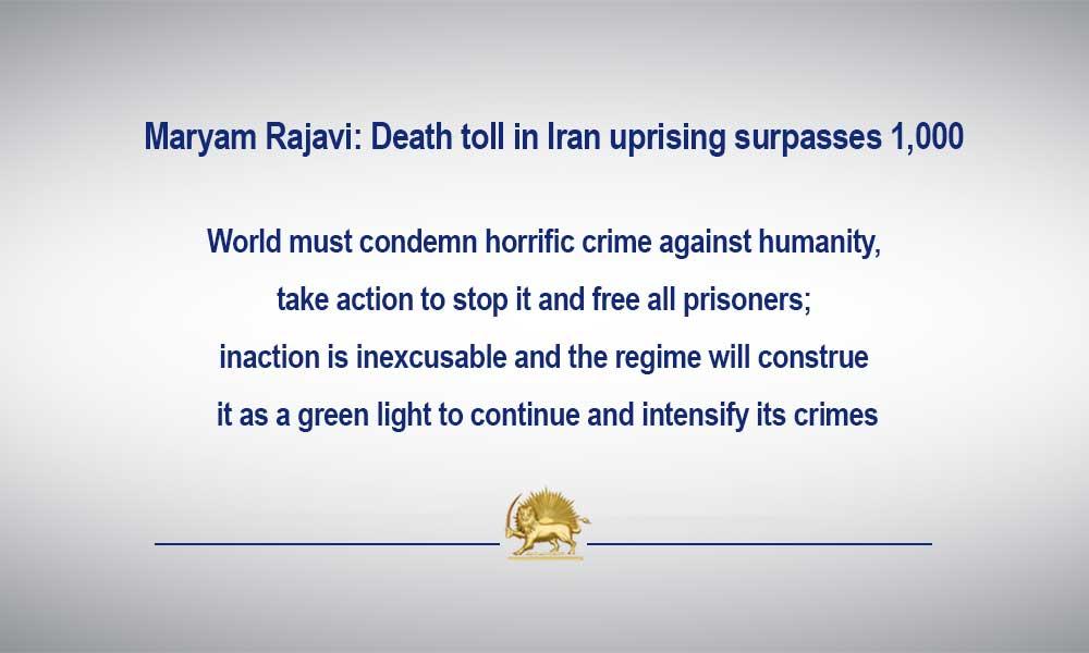 Maryam Rajavi: Death toll in Iran uprising surpasses 1,000