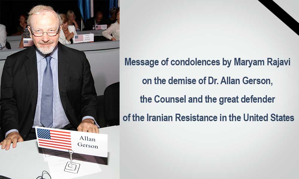 Message of condolences by Maryam Rajavi on the demise of Dr. Allan Gerson, the Counsel and the great defender of the Iranian Resistance in the United States