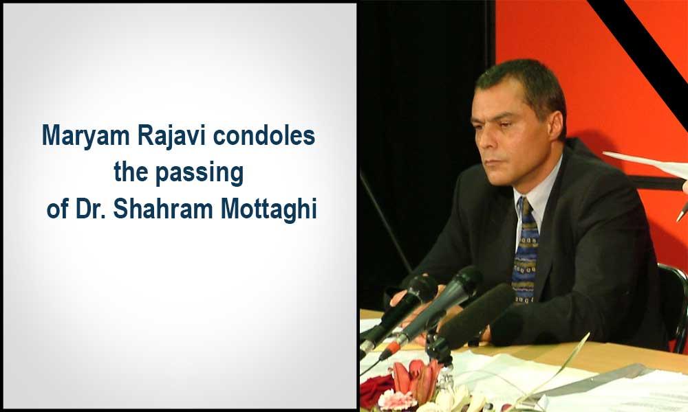 Maryam Rajavi condoles the passing of Dr. Shahram Mottaghi