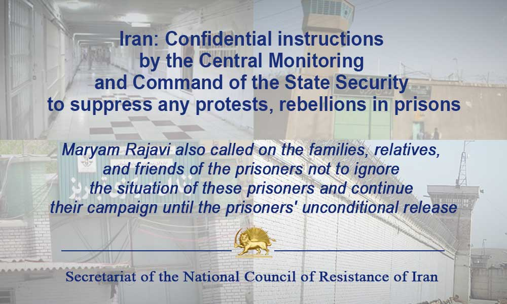 Iran: Confidential instructions by the Central Monitoring and Command of the State Security to suppress any protests, rebellions in prisons