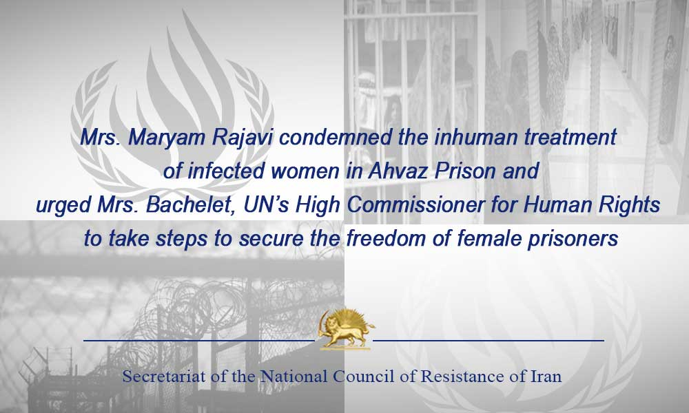 Mrs. Maryam Rajavi condemned the inhuman treatment of infected women in Ahvaz Prison