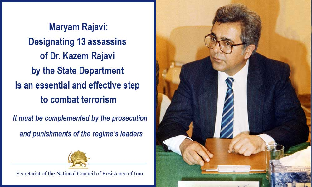 Designating 13 Assassins of Dr. Kazem Rajavi by the State Department Is an Essential and Effective Step To Combat Terrorism