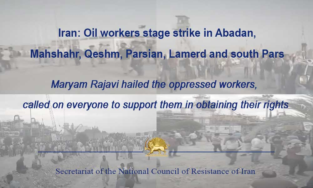 Iran: Oil workers stage strike in Abadan, Mahshahr, Qeshm, Parsian, Lamerd and south Pars