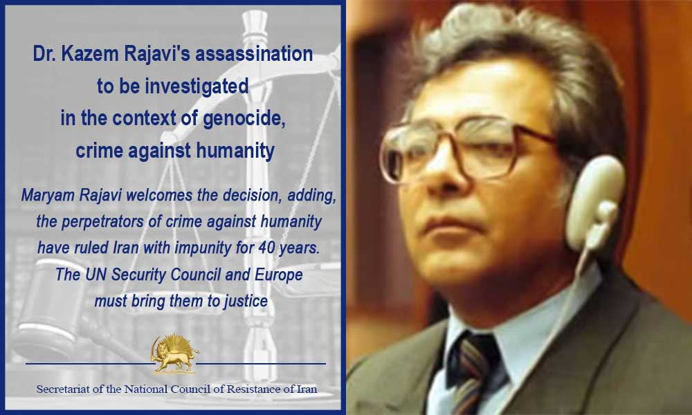 Dr. Kazem Rajavi's assassination to be investigated in the context of genocide, crime against humanity