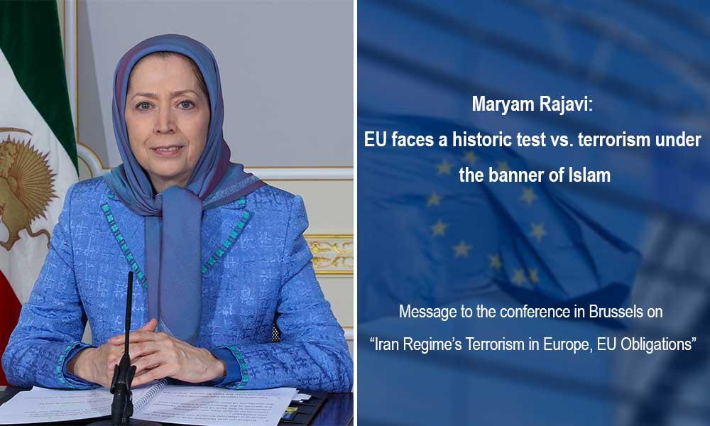 Maryam Rajavi: EU faces a historic test vs. terrorism under the banner of Islam