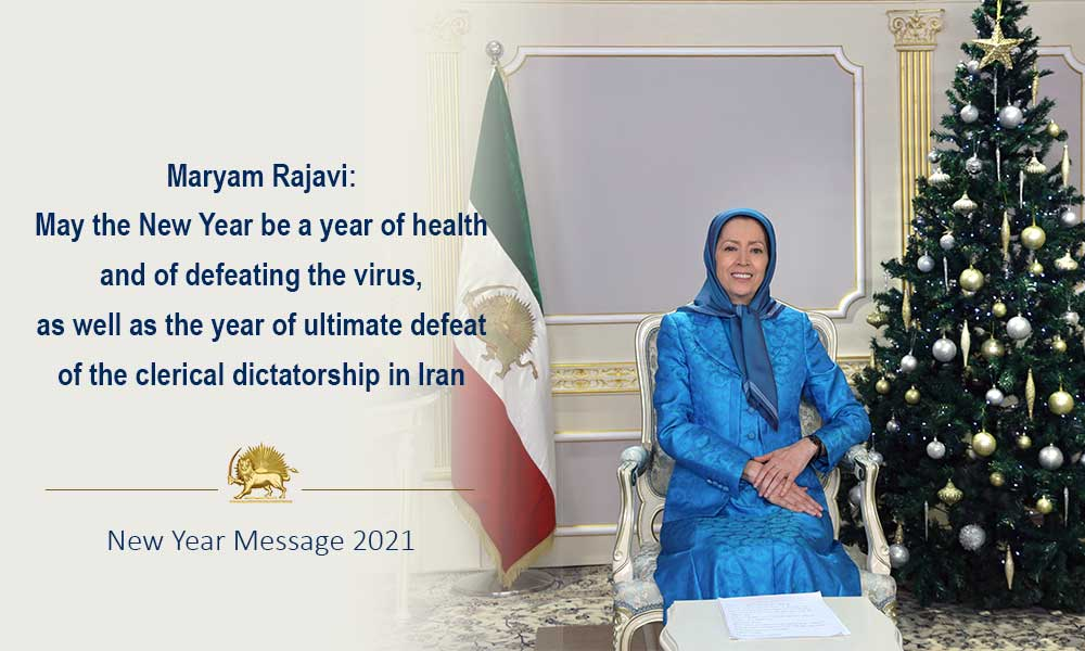 Maryam Rajavi: May the New Year be a year of health and of defeating the virus, as well as the year of ultimate defeat of the clerical dictatorship in Iran