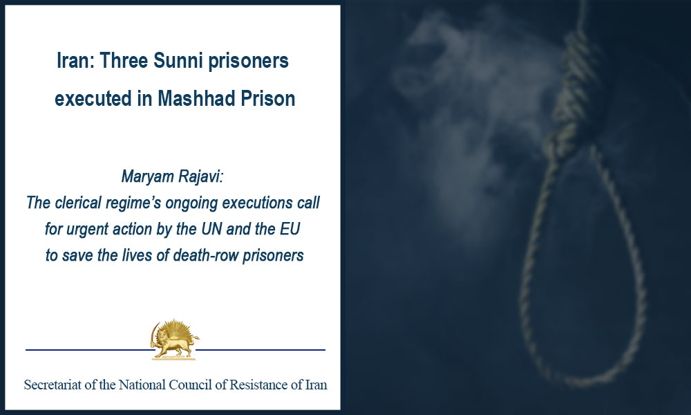 Iran: Three Sunni prisoners executed in Mashhad Prison