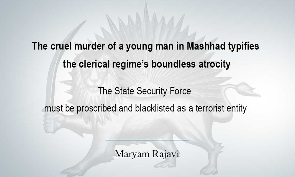 The cruel murder of a young man in Mashhad typifies the clerical regime's boundless atrocity