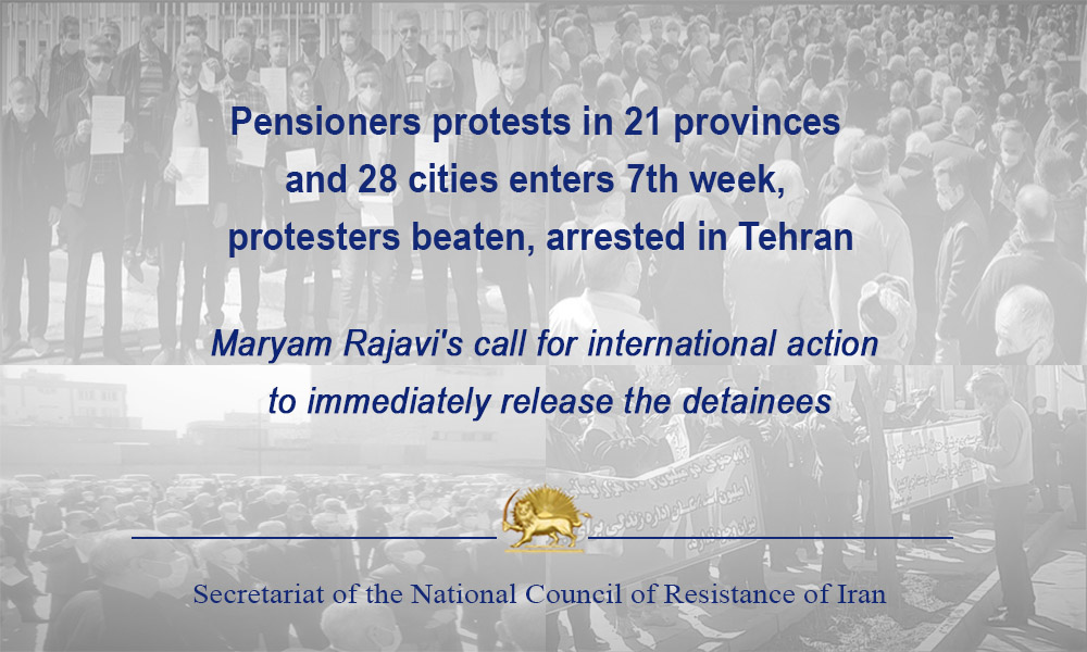 Pensioners protests in 21 provinces and 28 cities enters 7th week, protesters beaten, arrested in Tehran