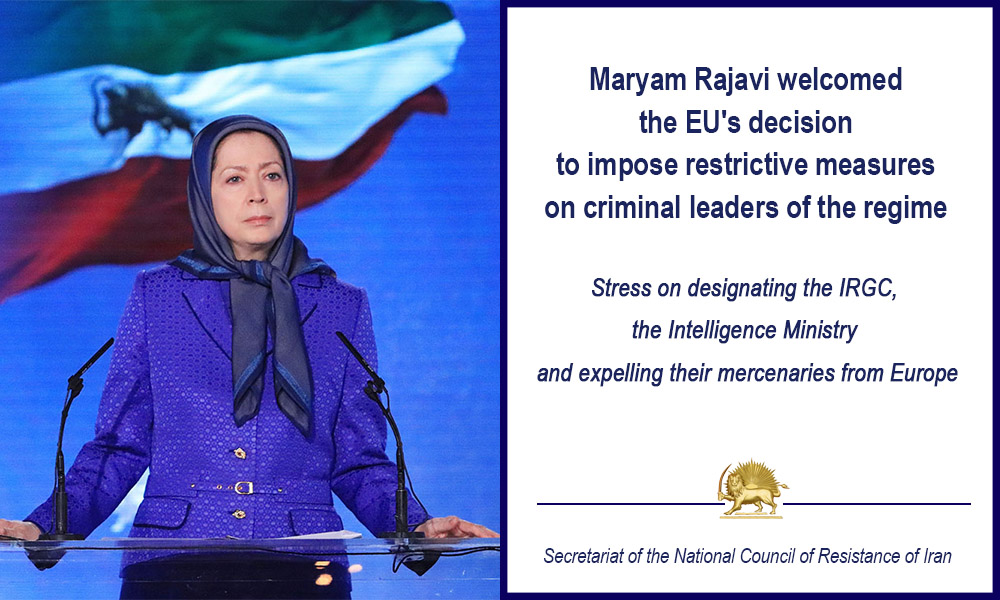 Maryam Rajavi welcomed the EU's decision to impose restrictive measures on criminal leaders of the regime