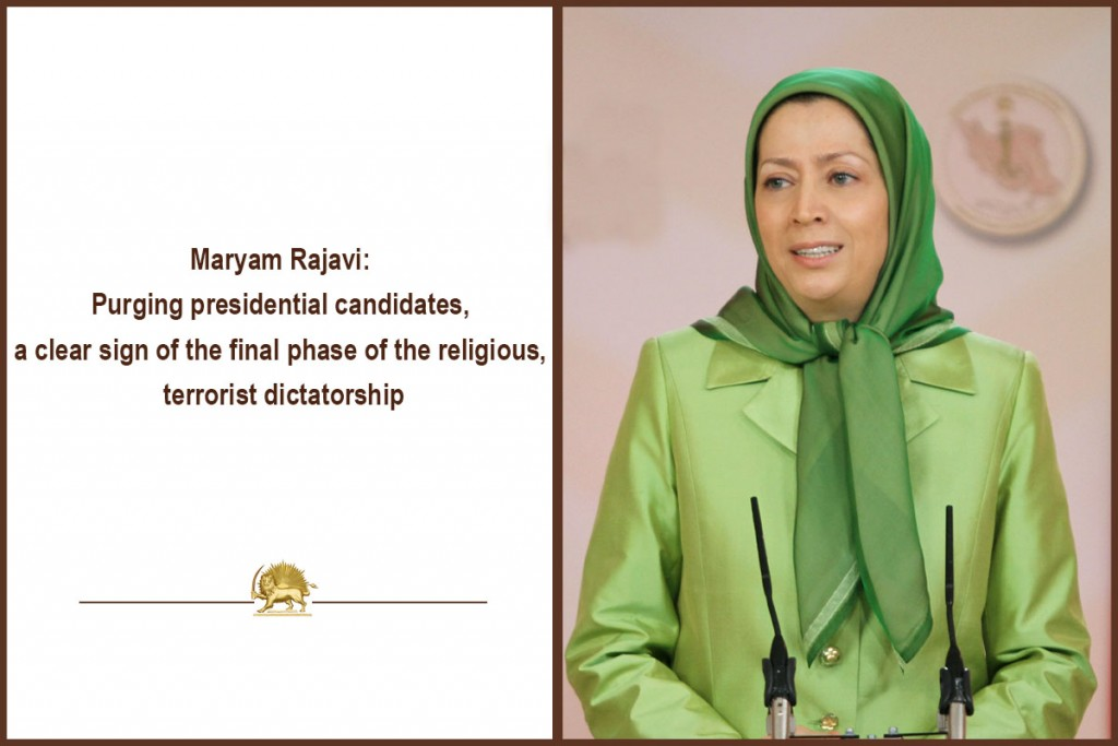 Maryam Rajavi: Purging presidential candidates, a clear sign of the final phase of the religious, terrorist dictatorship