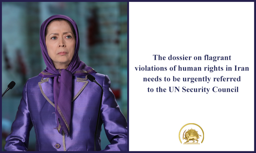 The dossier on flagrant violations of human rights in Iran needs to be urgently referred to the UN Security Council
