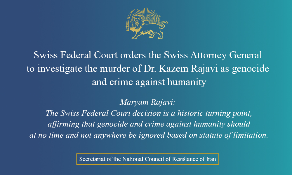 Swiss Court orders to investigate the murder of Dr. Kazem Rajavi as genocide