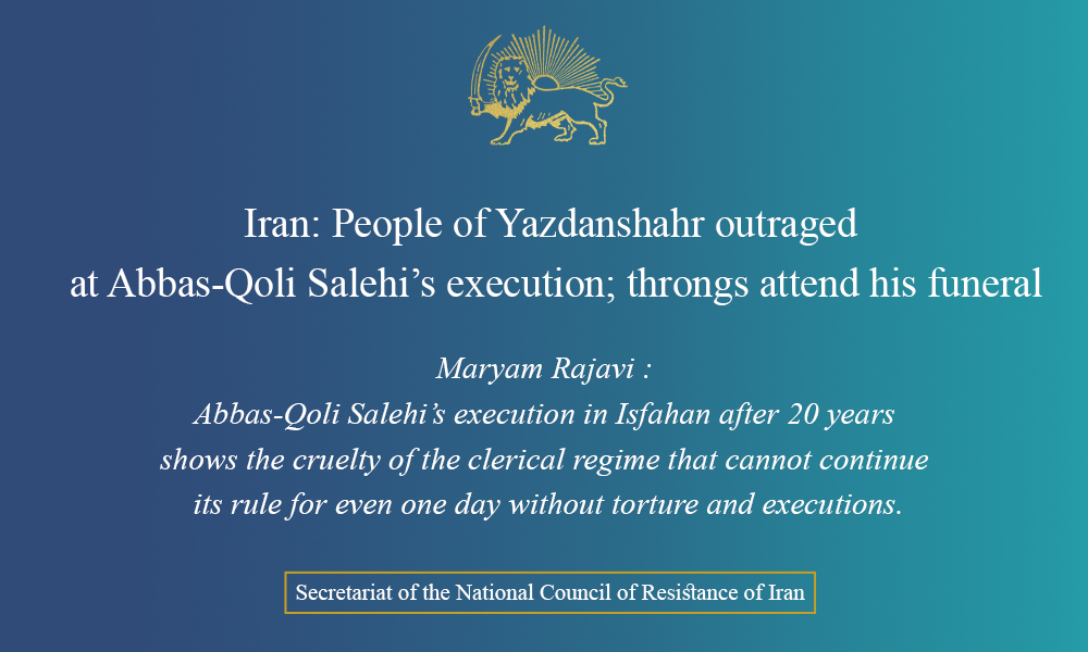 Iran: People of Yazdanshahr outraged at Abbas-Qoli Salehi's execution; throngs attend his funeral