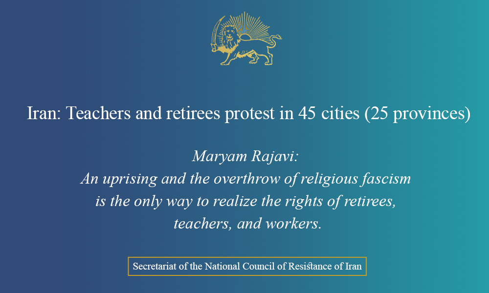 Iran: Teachers and retirees protest in 45 cities (25 provinces)