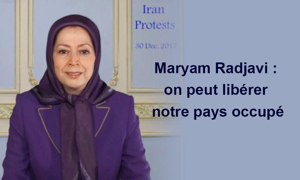 Maryam Radjavi : on peut libérer notre pays occupé