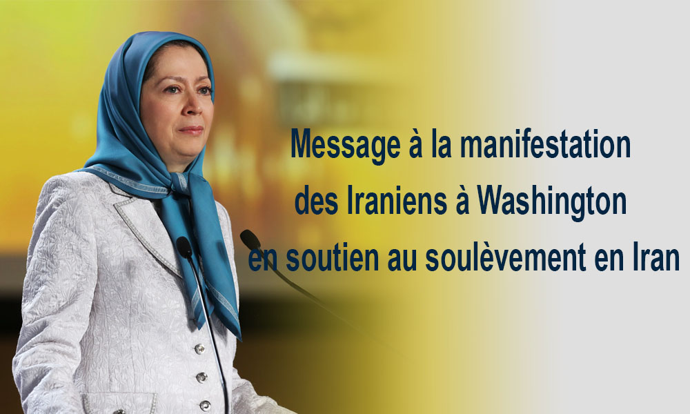 Message à la manifestation des Iraniens à Washington en soutien au soulèvement en Iran