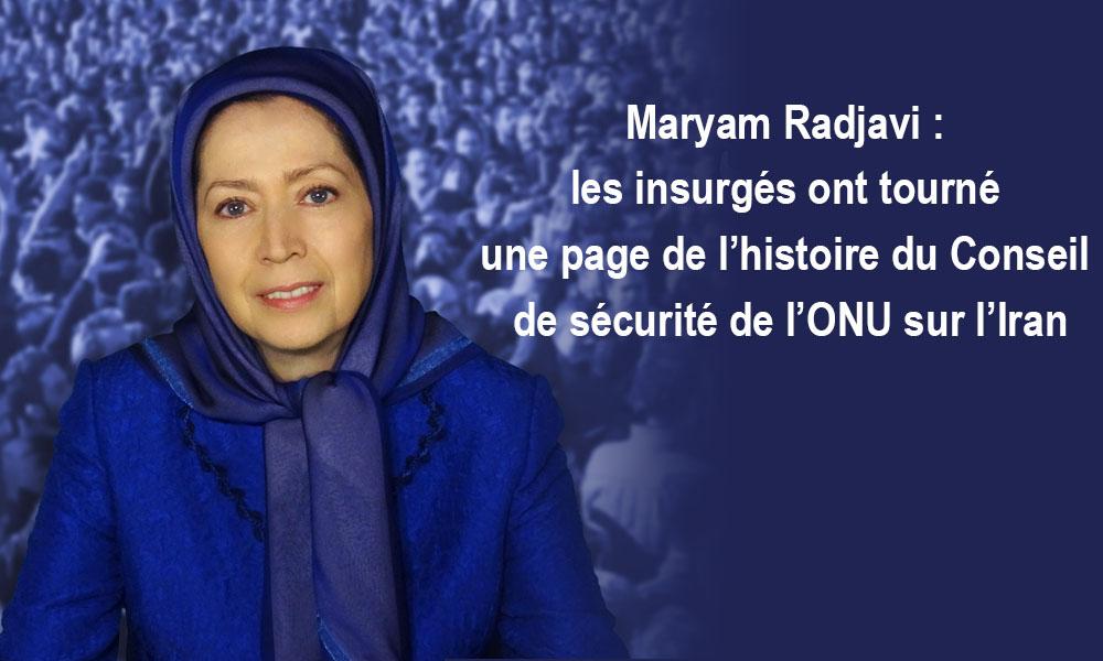 Maryam Radjavi : les insurgés ont tourné une page de l'histoire du Conseil de sécurité de l'ONU sur