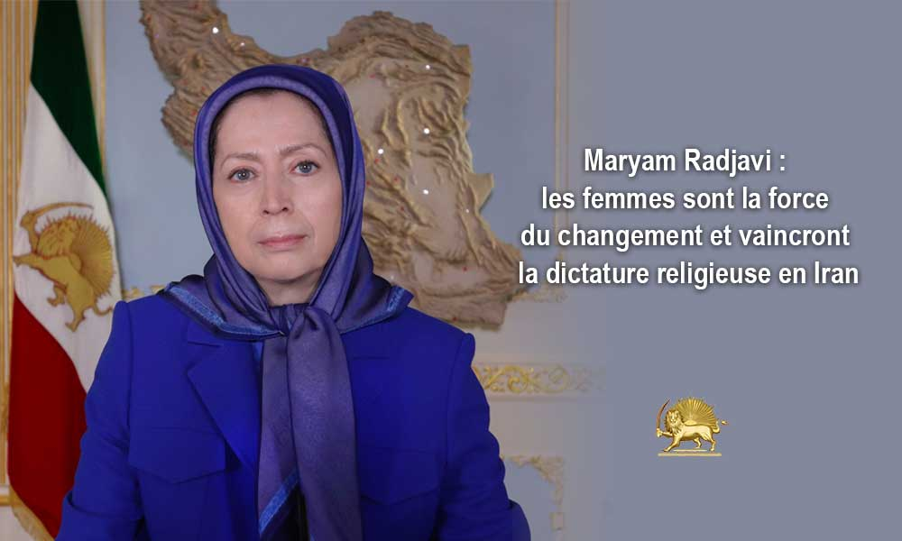 Maryam Radjavi : les femmes sont la force du changement et vaincront la dictature religieuse en Iran