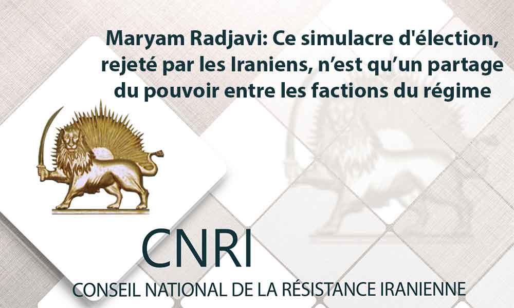 Maryam Radjavi: Ce simulacre d'élection, rejeté par les Iraniens, n'est qu'un partage du pouvoir ent