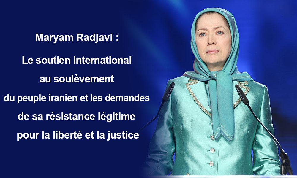 Maryam Radjavi : Le soutien international au soulèvement du peuple iranien et les demandes de sa résistance légitime pour la liberté et la justice