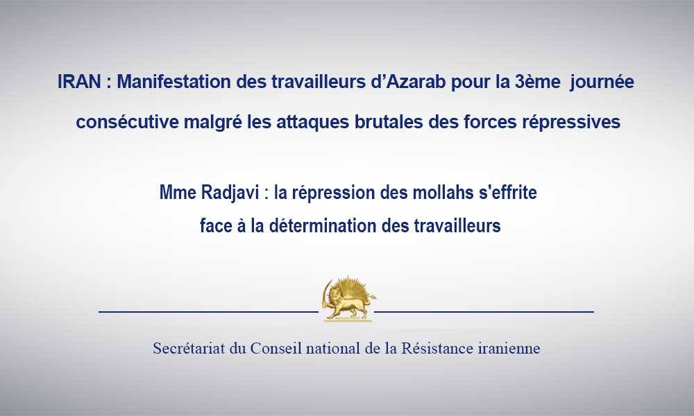 IRAN : Manifestation des travailleurs d'Azarab pour la 3ème journée consécutive malgré les attaques brutales des forces répressives