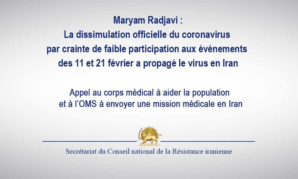 Maryam Radjavi :La dissimulation officielle du coronavirus par crainte de faible participation aux événements des 11 et 21 février a propagé le virus en Iran