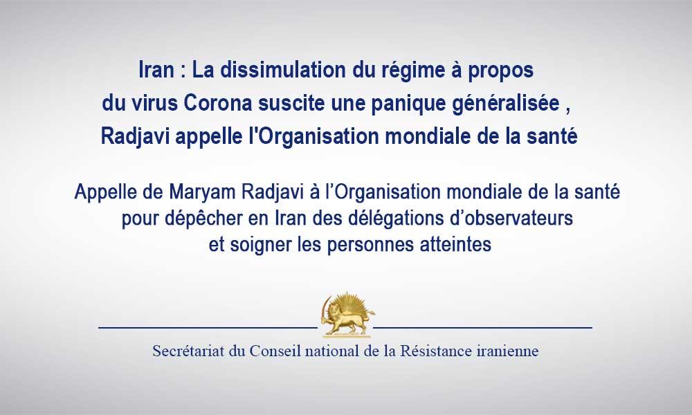 Iran : La dissimulation du régime à propos du virus Corona suscite une panique généralisée , Radjavi