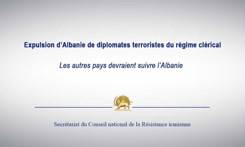 Expulsion d'Albanie de diplomates terroristes du régime clérical