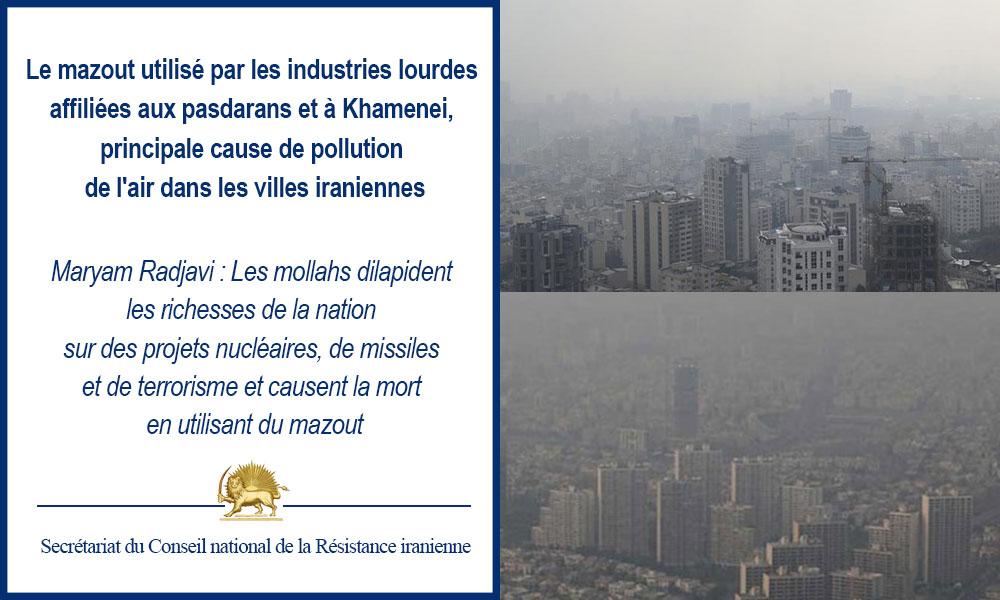 Le mazout utilisé par les industries lourdes affiliées aux pasdarans et à Khamenei, principale cause