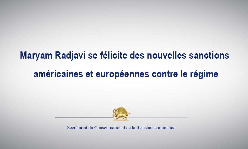Maryam Radjavi se félicite des nouvelles sanctions américaines et européennes contre le régime