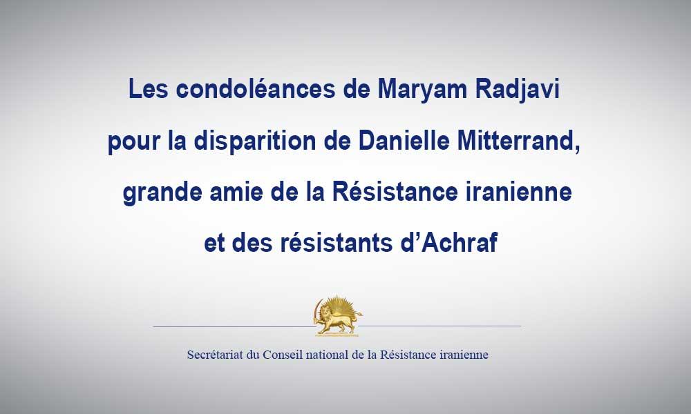 Les condoléances de Maryam Radjavi pour la disparition de Danielle Mitterrand, grande amie de la Résistance iranienne et des résistants d'Achraf