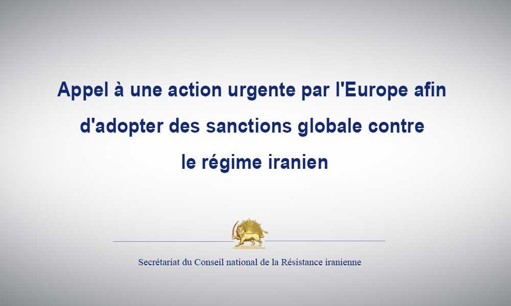 Appel à une action urgente par l'Europe afin d'adopter des sanctions globale contre le régime iranien