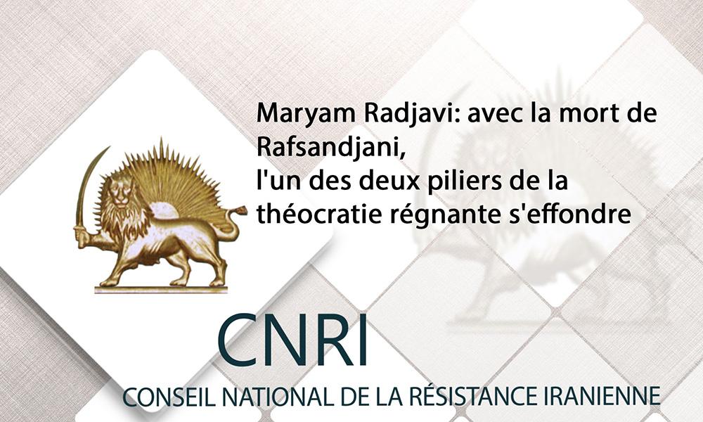 Maryam Radjavi: avec la mort de Rafsandjani, l'un des deux piliers de la théocratie régnante s'effondre