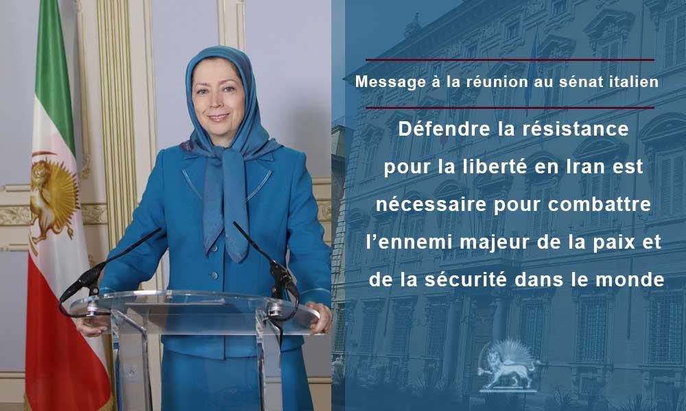 Message à la réunion au sénat italien Défendre la résistance pour la liberté en Iran est nécessaire pour combattre l'ennemi majeur de la paix et de la sécurité dans le monde