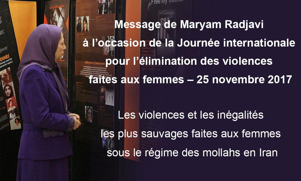 Message de Maryam Radjavi à l'occasion de la Journée internationale pour l'élimination des violences faites aux femmes – 25 novembre 2017