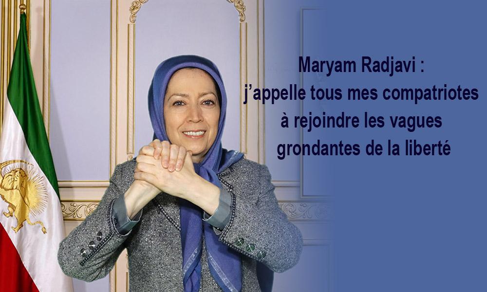 Maryam Radjavi : j'appelle tous mes compatriotes à rejoindre les vagues grondantes de la liberté
