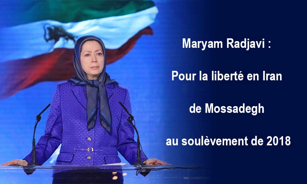 Maryam Radjavi : Pour la liberté en Iran de Mossadegh au soulèvement de 2018