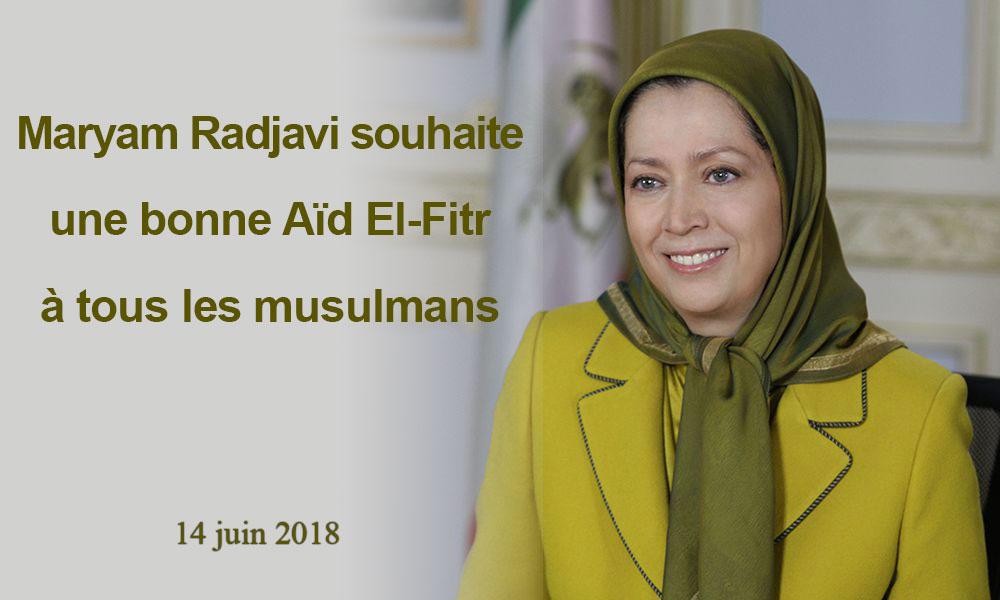 Maryam Radjavi souhaite une bonne Aïd El-Fitr à tous les musulmans