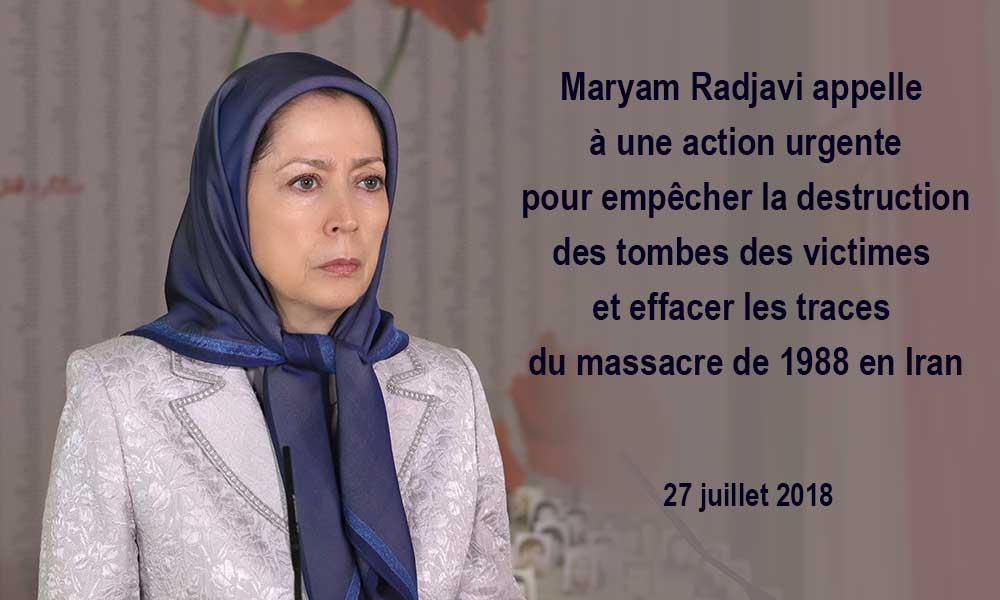 Maryam Radjavi appelle à une action urgente pour empêcher la destruction des tombes des victimes et effacer les traces du massacre de 1988 en Iran