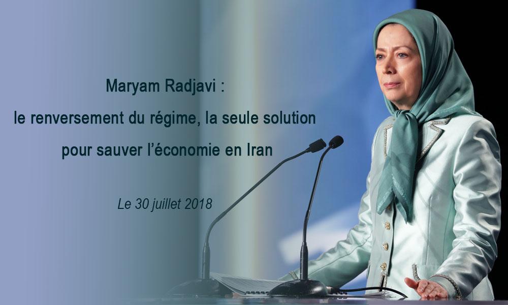 Maryam Radjavi : le renversement du régime, la seule solution pour sauver l'économie en Iran