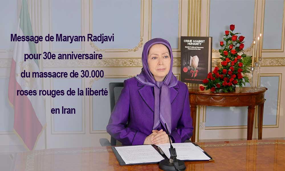Message de Maryam Radjavi  pour 30e anniversaire du massacre de 30.000 roses rouges de la liberté en Iran