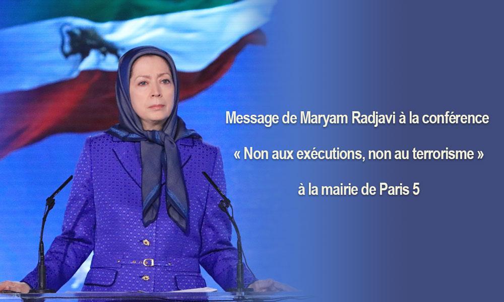Message de Maryam Radjavi à la conférence « Non aux exécutions, non au terrorisme », à la mairie de Paris 5